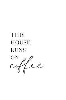 This house runs on coffee typography art Fototapet
