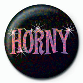 HORNY Insignă