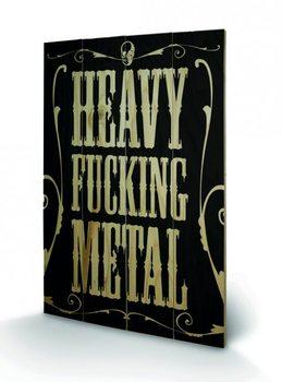 Heavy Fucking Metal kunst op hout