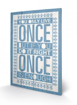 Sarah Winter - You Only Live Once kunst op hout