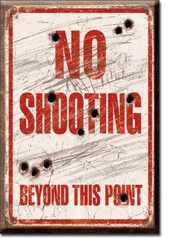 No Shooting - Beyond This Point Hűtőmágnes