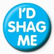 I'd shag me Insignă