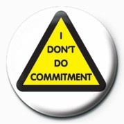 I don't do commitment Insignă