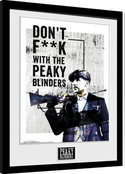 Innrammet plakat Peaky Blinders - Don't F**k With