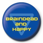 BRAINDEAD AND HAPPY Insignă