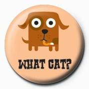 D&G (WHAT CAT?) Insignă