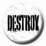 DESTROY Insignă