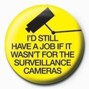 I'D STILL HAVE A JOB (SURV Insignă