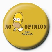 THE SIMPSONS - homer no opinion Insignă