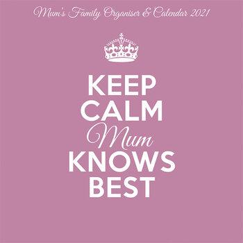 Keep Calm & Carry On - Mum Knows Best Kalendarz 2021