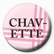 CHAVETTE - Kitűzők