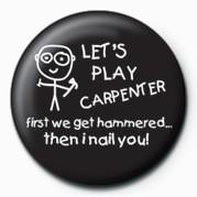 Kitűzők D&G (Let's Play Carpenter)