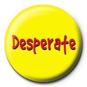 Kitűzők Desperate