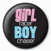 Kitűzők Girl Racer / Boy Chaser
