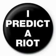 Kitűzők  I Predict a Riot