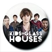 Kitűzők  KIDS IN GLASS HOUSES - band