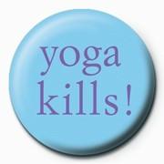 Kitűzők Yoga Kills