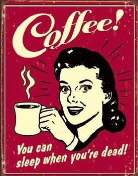COFFEE - sleep when dead Kovinski znak