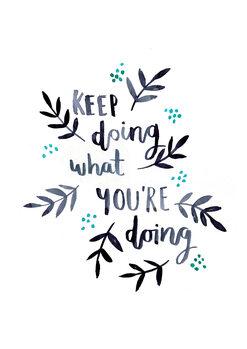 Illustrasjon Keep doing what you're doing