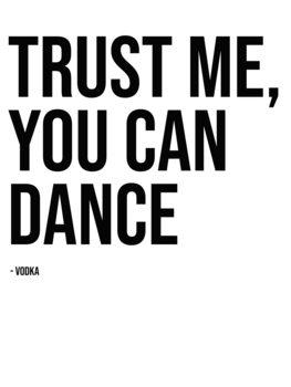Illustrasjon trust me you can dance vodka