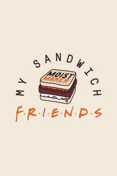 Leinwand Poster Friends - My sandwich