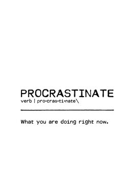 Leinwand Poster Quote Procrastinate Now