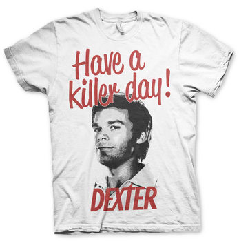 Maglietta  Dexter - Have A Killer Day!