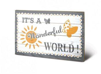 Tavla i trä MARY FELLOWS - wonderful world