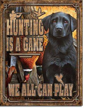 Plåtskylt Hunting is a Game