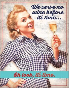 Plåtskylt Serve No Wine