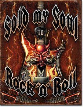 Plåtskylt Sold Soul to Rock n Roll