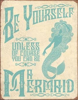 Be A Mermaid Metallskilt