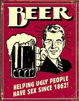 BEER - ugly people Metallskilt