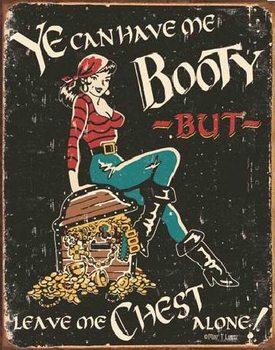 MOORE - Me Booty Metallskilt