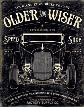 OLDER & WISER - 30's Rod Metallskilt