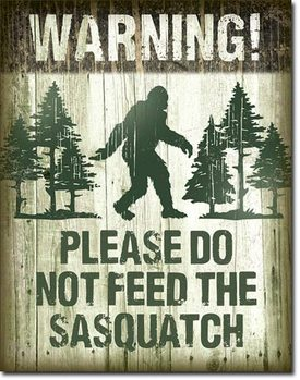 Sasquatch - Dont Feed Metallskilt