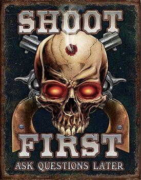 Sea - Shoot First Metallskilt