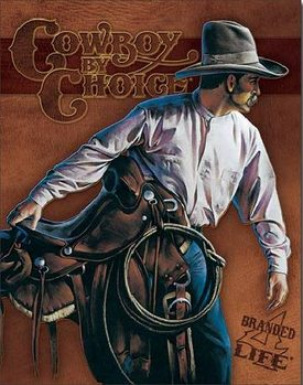 COWBOY BY CHOICE - Beginning Trail Metalni znak