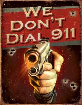 JQ - We Don't Dial 911 Metalni znak