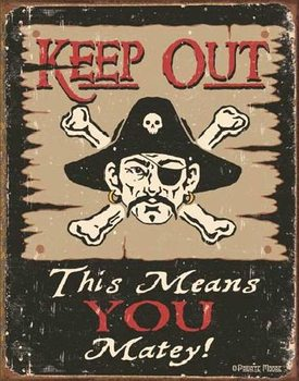 MOORE - Keep Out Matey Metalni znak