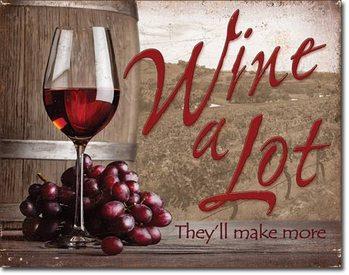 Metalni znak Wine A Lot