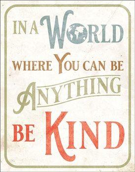 Metalowa tabliczka Be Kind
