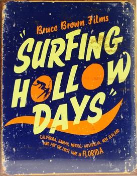 Metalowa tabliczka SURFING HOLLOW DAYS