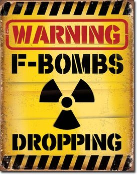 Metalskilt F-Bombs Dropping
