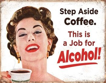 Metalskilt Step Aside Coffeee