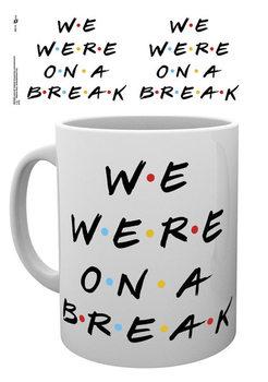 чаша Friends - We Were On A Break