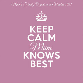 Keep Calm & Carry On - Mum Knows Best naptár 2021
