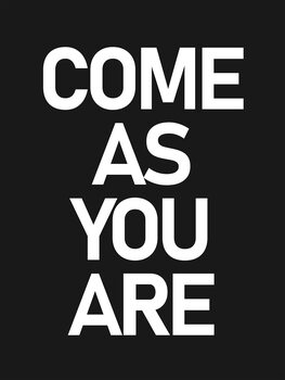 Obraz na plátně Come as you are