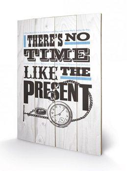 Obraz na drewnie Asintended - No Time Like The Present