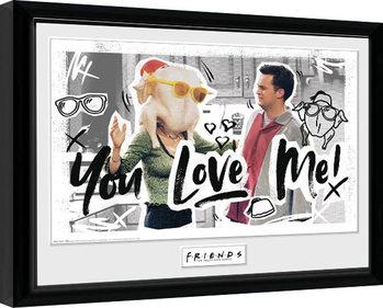 Zarámovaný plakát Přátelé - You Love Me